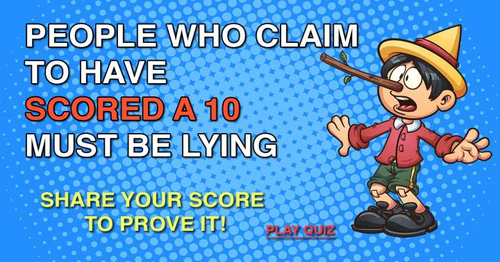 We hope you aren't Pinocchio!