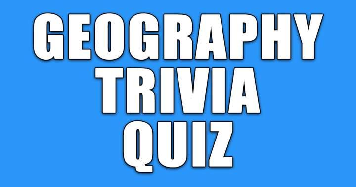 Geography Trivia Quiz
