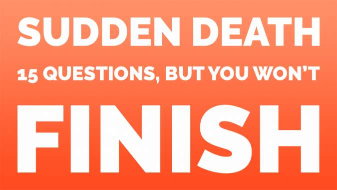 15 Sudden Death Questions